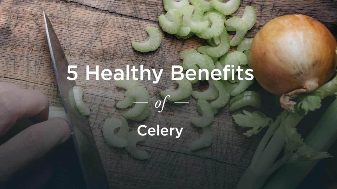 Benefits of Celery: For Your Health