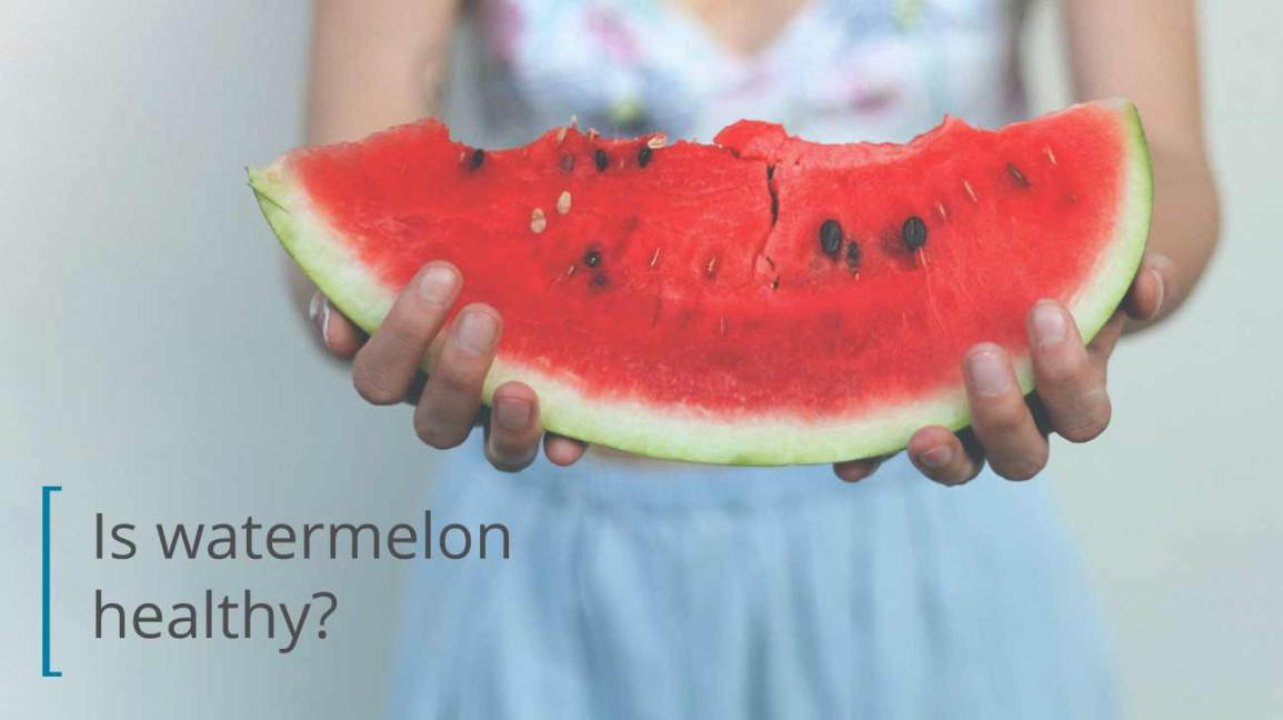 Is watermelon good for you