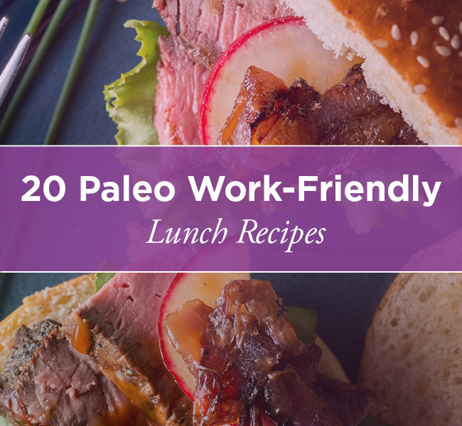 20 Paleo Work-Friendly Lunch Recipes