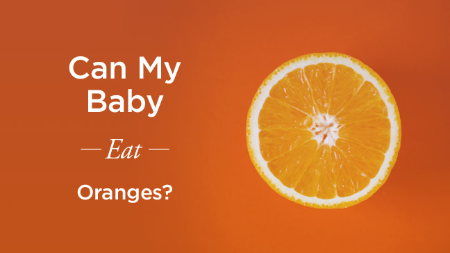 Can Babies Eat Oranges