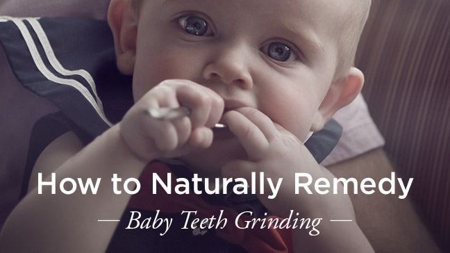Baby Grinding Teeth: What Parents Should Do