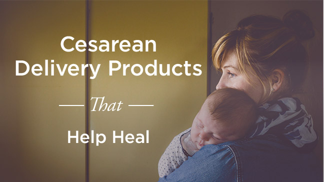 C-Section Recovery Products: What You Need to Buy