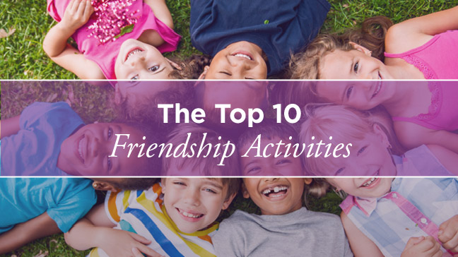 Friendship Activities 10 Top Games For Kids
