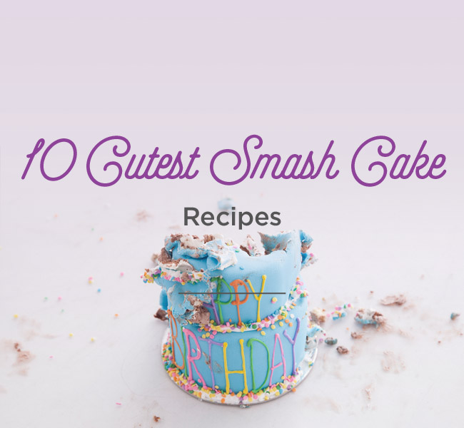 Smash Cakes: Cute And Easy Recipe Ideas