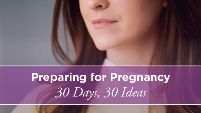 How to Prepare Your Body for Pregnancy: In 30 Days