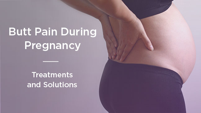 Butt Pain During Pregnancy: How to Cope