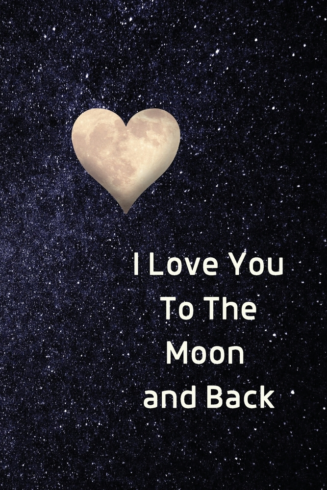 What does 'love you to the moon and back' mean? - Quora
