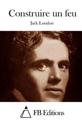 Construire Un Feu Jack London : construire, london, Construire