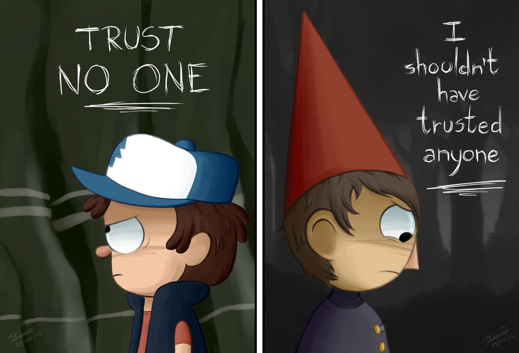 Gravity Falls Wallpaper Trust No One Trust Gravity Falls And Over The Garden Wall By
