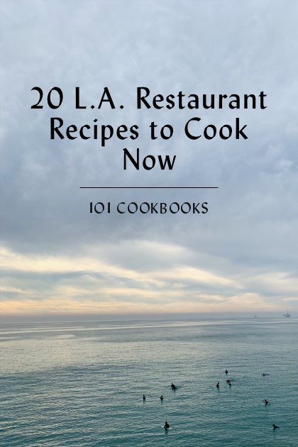 20 L.A. Restaurant Recipes to Cook Now