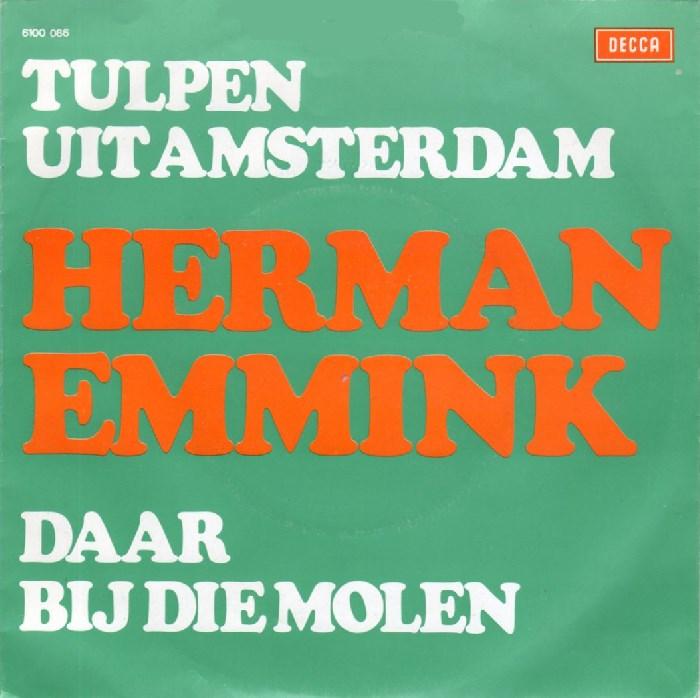 45cat  Herman Emmink  Tulpen Uit Amsterdam Tulpen Aus Amsterdam  Daar Bij Die Molen  Decca