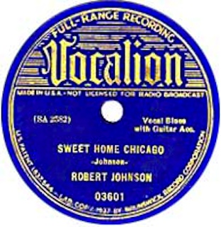"""""""sweet home chicago"""" is a popular blues standard in the twelve bar form. 78 Rpm Robert Johnson Sweet Home Chicago Walkin Blues Vocalion Usa 03601"""