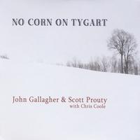 John Gallagher & Scott Prouty | No Corn On Tygart