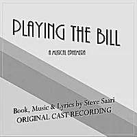 Steve Saari | Playing the Bill: The Original Cast Recording