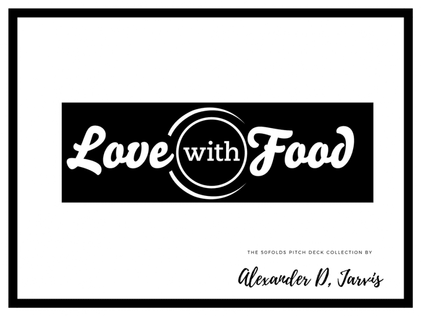 Love with food pitch deck to raise seed capital investment