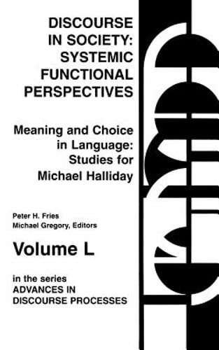 Discourse in Society: Systemic Functional Perspectives by