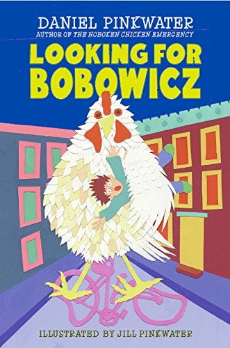 Childrens Book Review Looking for Bobowicz A Hoboken Chicken Story by Daniel Manus Pinkwater