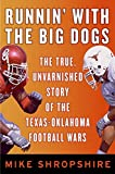 Runnin\' with the Big Dogs: The True, Unvarnished Story of the Texas-Oklahoma Football Wars