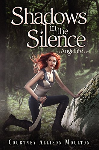 Shadows in the silence : an Angelfire novel / Courtney Allison Moulton.