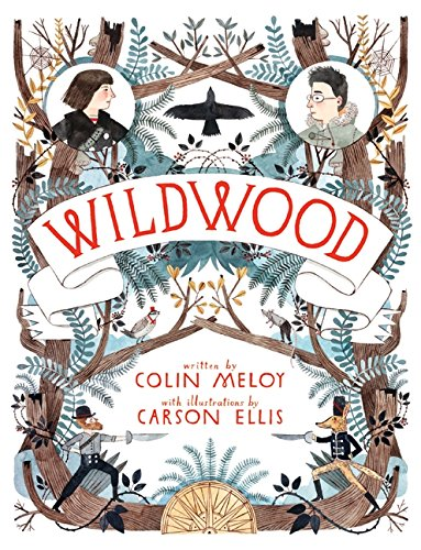 Wildwood / Colin Meloy ; illustrations by Carson Ellis.