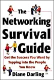 Networking Survival Guide: Get the Success You Want By Tapping Into the People You Know, 2003-04 - Diane  Darling