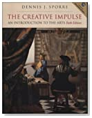 The Creative Impulse: An Introduction to the Arts (6th Edition) by Dennis J. Sporre