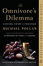 the omnivore's dilemma review Michael pollan's the omnivore's dilemma: a natural history of four meals is a non-fiction work detailing the ongoing power struggle of food production.