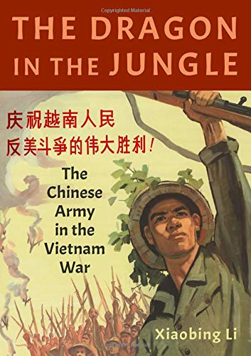 The Dragon in the Jungle: The Chinese Army in the Vietnam War