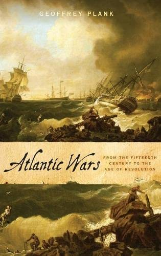 Atlantic Wars: From the Fifteenth Century to the Age of Revolution