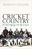 Cricket Country: An Indian Odyssey in the Age of Empire