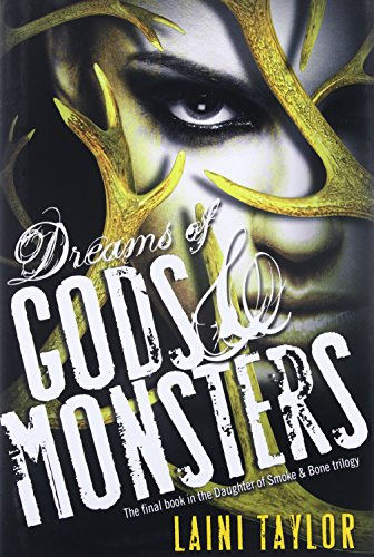Dreams of gods & monsters / Laini Taylor.
