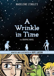 A Wrinkle in Time: The Graphic Novel, Madeleine L'Engle and Hope Larson