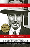 American Prometheus : The Triumph and Tragedy of J. Robert Oppenheimer (Vintage)