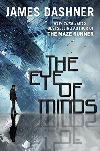 The eye of minds / James Dashner.