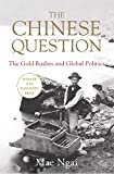 The Chinese Question: The Gold Rushes and Global Politics