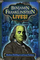 Benjamin Franklinstein Lives
