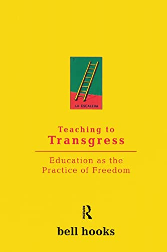 Bell Hook - Teaching to Transgress: Education as the Practice of Freedom
