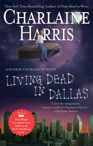 Living dead in Dallas : [a Sookie Stackhouse novel] / Charlaine Harris.