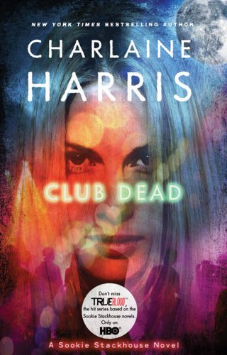Club Dead : [a Sookie Stackhouse novel] / Charlaine Harris.