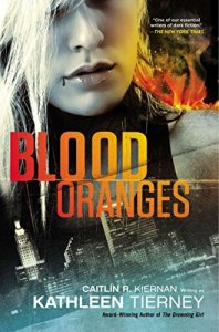 Blood Oranges, by Caitlín R. Kiernan writing as Kathleen Tierney
