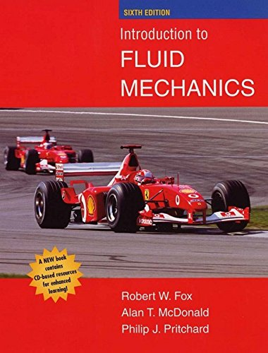 Introduction to Fluid Mechanics, Fox, Mcdonald, Pritchard