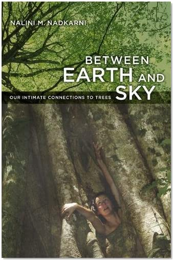 Between Earth and Sky by Nalini Nadkarni