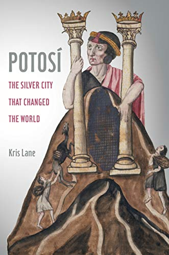 Potosi: The Silver City That Changed the World