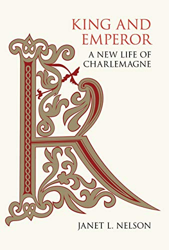 King and Emperor: A New Life of Charlemagne