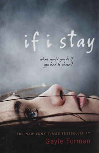 If I stay : a novel / by Gayle Forman.