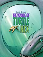 The Voyage of Turtle Rex by Kurt Cyrus