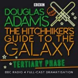 The Hitchhiker\'s Guide to the Galaxy, Tertiary Phase
