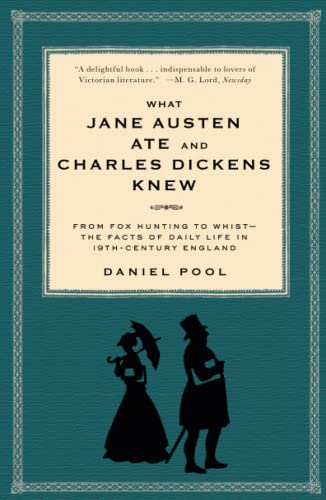 'What Jane Austen Ate and Charles Dickens Knew' by Daniel Pool