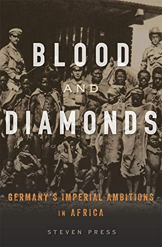 Blood and Diamonds: Germany's Imperial Ambitions in Africa