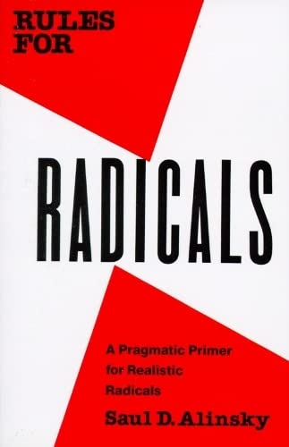 Rules for Radicals: A Pragmatic Primer for Realistic Radicals